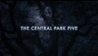 THE CENTRAL PARK FIVE Trailer | TIFF Festival 2012