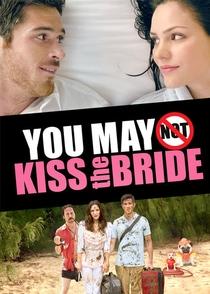 Você Não Pode Beijar A Noiva - Poster / Capa / Cartaz - Oficial 4