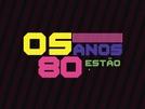 Os Anos 80 Estão de Volta (Os anos 80 estão de volta)