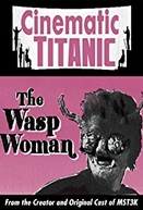 Cinematic Titanic: The Wasp Woman (Cinematic Titanic: The Wasp Woman)