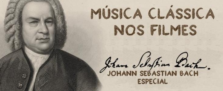 Musica Clássica nos Filmes | Bach