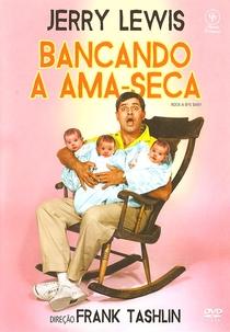 Bancando a Ama-Seca - Poster / Capa / Cartaz - Oficial 3
