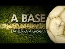 A Base: Da Terra à Grama - Poster / Capa / Cartaz - Oficial 1