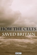 Como os Celtas Salvaram a Grã-Bretanha (How the Celts Saved Britain)