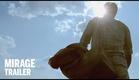 MIRAGE Trailer | Festival 2014