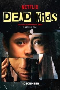 Dead Kids - Poster / Capa / Cartaz - Oficial 1