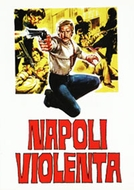 Napoli Violenta (Napoli Violenta / Violent Naples / Violent Protection)