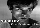 Nureyev: From Russia With Love (Nureyev: From Russia With Love)