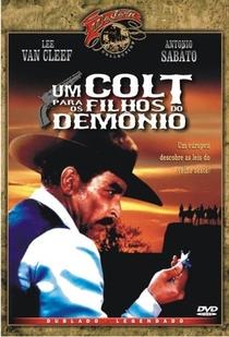 Um Colt... para os Filhos do Demônio - Poster / Capa / Cartaz - Oficial 2