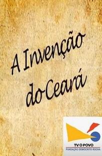 A Invenção do Ceará - Poster / Capa / Cartaz - Oficial 1