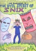 The Banishing of the Evil Spirit of Snix