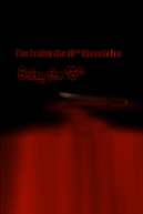 The Friday the 13th Chronicles (The Friday the 13th Chronicles)