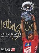 Kelly Slater Lettin Go  (Kelly Slater Lettin Go )