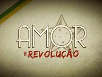 Amor e Revolução - Poster / Capa / Cartaz - Oficial 2