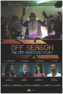 Off Season: Lex Morrison Story (Off Season: Lex Morrison Story)
