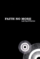 Faith No More - Last Cup of Sorrow (Faith No More - Last Cup of Sorrow)