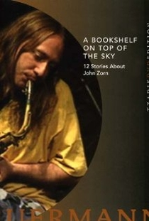 A Bookshelf on Top of the Sky: 12 Stories About John Zorn - Poster / Capa / Cartaz - Oficial 1