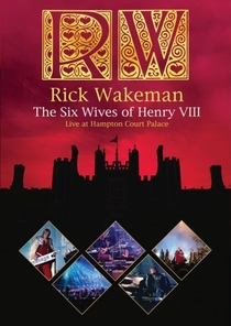 Rick Wakeman: The Six Wives of Henry VIII - Live at Hampton Court Palace - Poster / Capa / Cartaz - Oficial 2