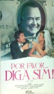 Por Favor... Diga Sim! - Poster / Capa / Cartaz - Oficial 1
