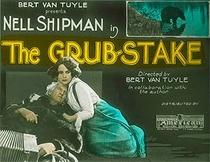 The Grub Stake - Poster / Capa / Cartaz - Oficial 1