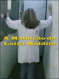 A Maldição da Loira Maldita - Poster / Capa / Cartaz - Oficial 1