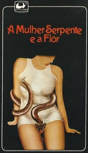 A Mulher Serpente e a Flor - Poster / Capa / Cartaz - Oficial 1