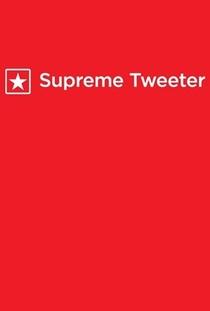 Supreme Tweeter - Poster / Capa / Cartaz - Oficial 1