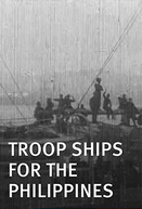 Troop Ships for the Philippines (Troop Ships for the Philippines)