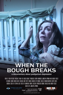 When the Bough Breaks: A Documentary About Postpartum Depression - Poster / Capa / Cartaz - Oficial 1