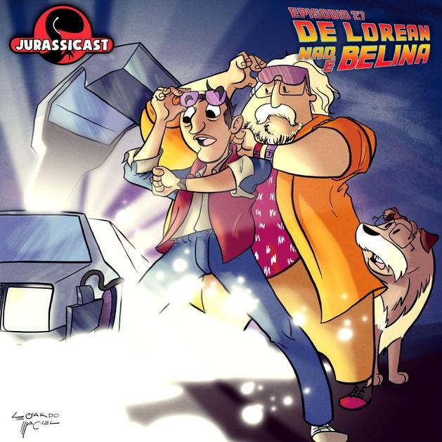 JurassiCast 27 - DeLorean Não é Belina