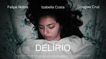 Delírio - Poster / Capa / Cartaz - Oficial 1