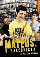 Mateus, O Balconista (Mateus, O Balconista)