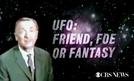 CBS Reports - UFO: amigo, inimigo ou fantasia? (CBS Reports - UFO: Friend, Foe Or Fantasy?)