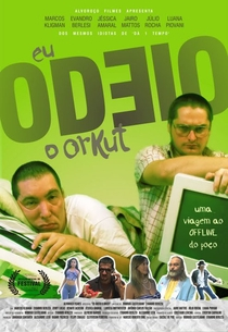 Eu Odeio o Orkut - Poster / Capa / Cartaz - Oficial 1