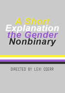A Short Explanation the Gender Nonbinary