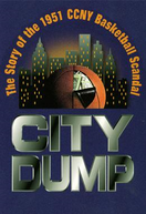 City Dump: The Story of the 1951 CCNY Basketball Scandal (City Dump: The Story of the 1951 CCNY Basketball Scandal)