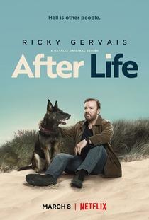 After Life: Vocês Vão Ter de Me Engolir (1ª Temporada) - Poster / Capa / Cartaz - Oficial 1
