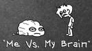 ME VS. MY BRAIN (ME VS. MY BRAIN)