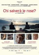 Who Will Save the Roses? (Chi salverà le rose?)