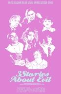 Três Histórias Sobre o Mal (3 Stories About Evil)