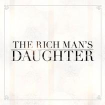 The Rich Man's Daughter - Poster / Capa / Cartaz - Oficial 1