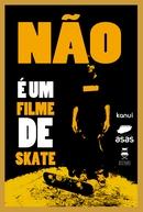 Não - É um Filme de Skate (Não - É um Filme de Skate)