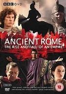 Roma - A Ascensão e Queda de um Império (Ancient Rome - The Rise and Fall of an Empire)