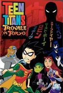 Os Jovens Titãs: Missão Tóquio (Teen Titans: Trouble in Tokyo)
