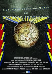 A Incrível Volta ao Mundo do Tricolor Suburbano - Poster / Capa / Cartaz - Oficial 1
