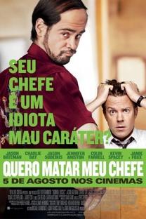 Quero Matar Meu Chefe - Poster / Capa / Cartaz - Oficial 7