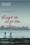 Things We Do For Love (Kaikella rakkaudella)
