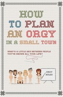 Como Planejar Uma Orgia em uma Cidade Pequena - Poster / Capa / Cartaz - Oficial 1