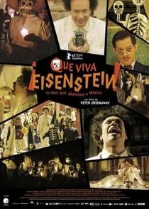 Que Viva Eisenstein! - 10 Dias que Abalaram o México - Poster / Capa / Cartaz - Oficial 2