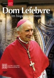 Dom Lefebvre - Um Bispo na Tormenta - Poster / Capa / Cartaz - Oficial 1